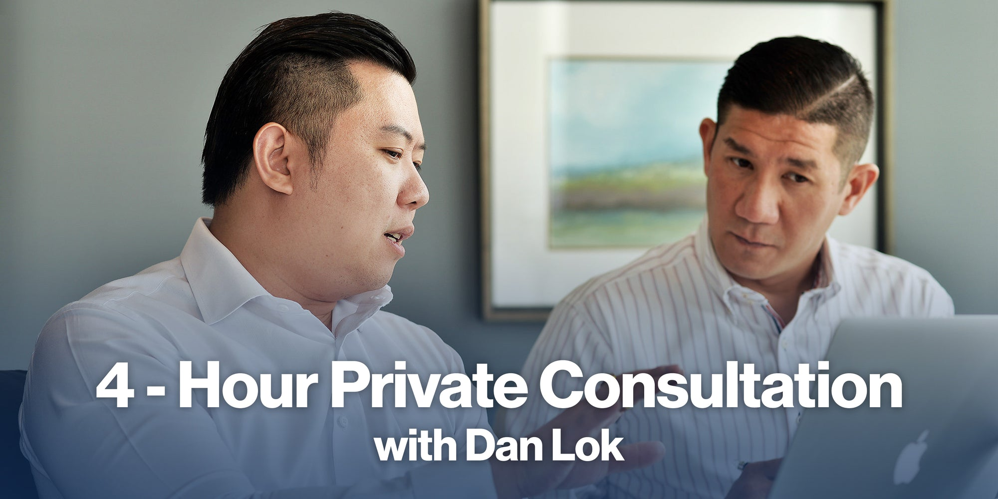 4-Hour Private Consultation With Dan Lok