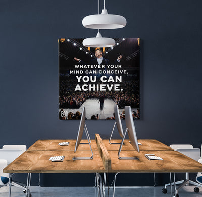 Whatever Your Mind Can Conceive You Can Achieve Canvas