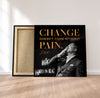 Change Doesn't Come Without Pain Canvas