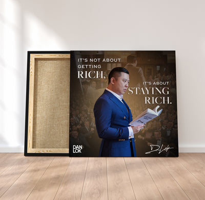 It's Not About Getting Rich, It's About Staying Rich Canvas
