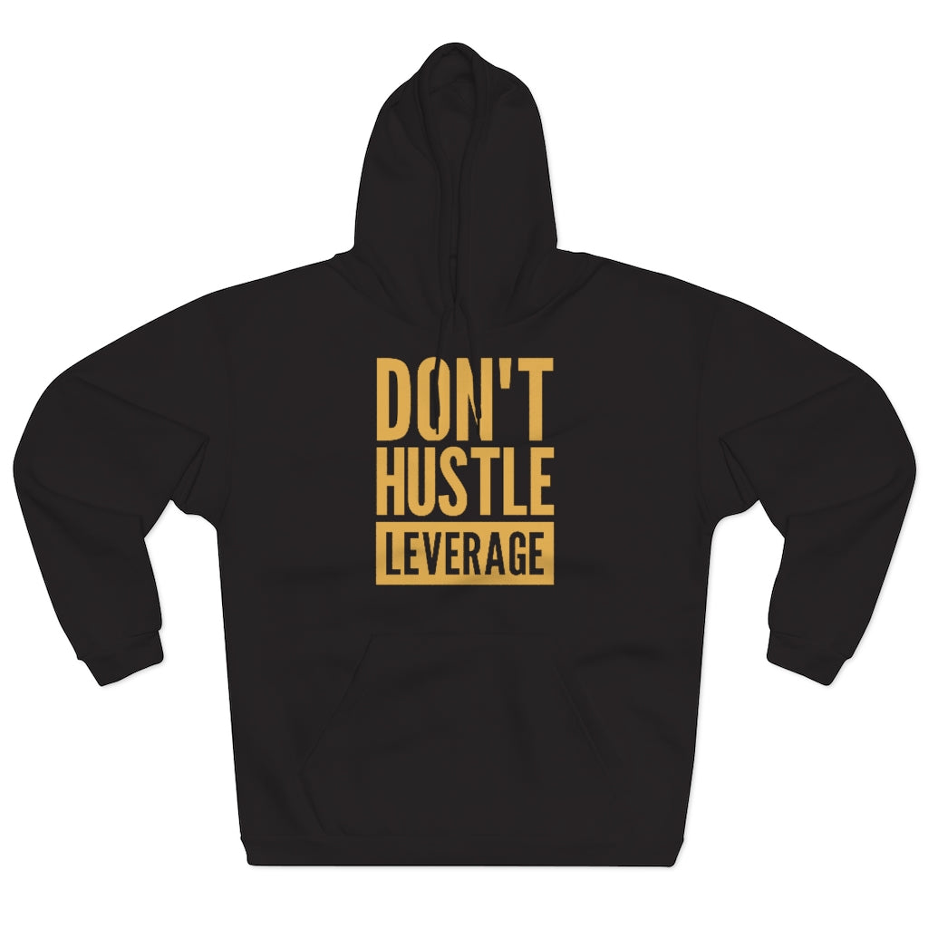 Don't Hustle, Leverage Unisex Black Hoodie