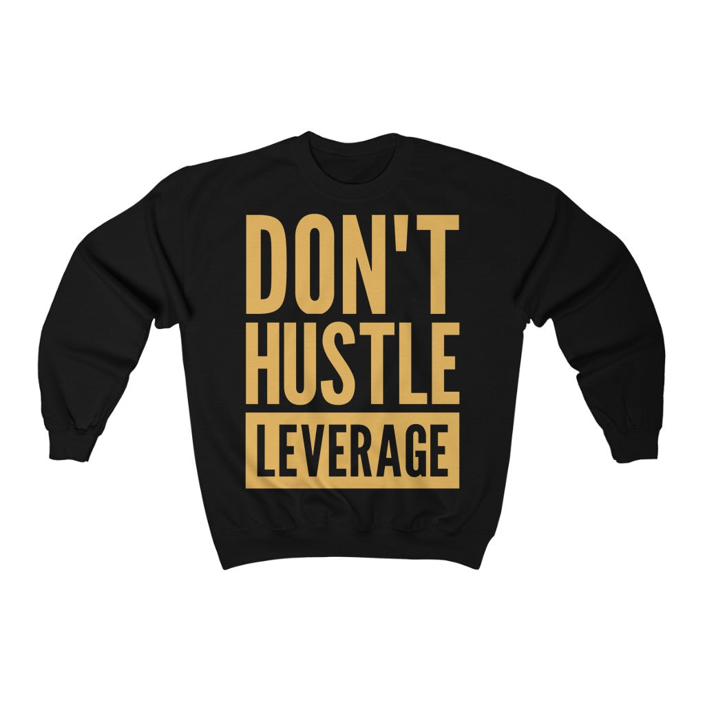 Don't Hustle, Leverage Black Sweatshirt