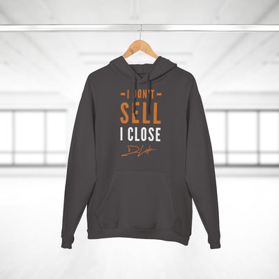 I Don't Sell I Close Unisex Dark Grey Hoodie