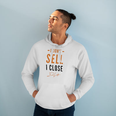 I Don't Sell I Close Unisex White Hoodie