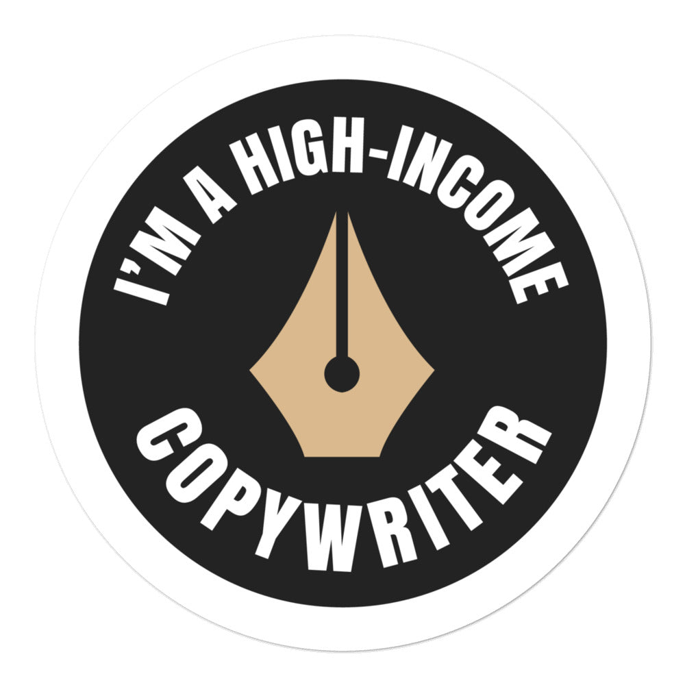 High Income Copywriter Sticker - Style 4