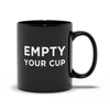 Empty Your Cup Black Mug