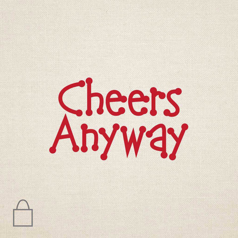 Cheers Anyway Tote Bags