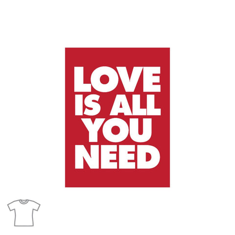 Love is All You Need T Shirt for Women