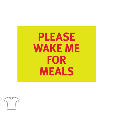 Please Wake Me for Meals T Shirt for Women