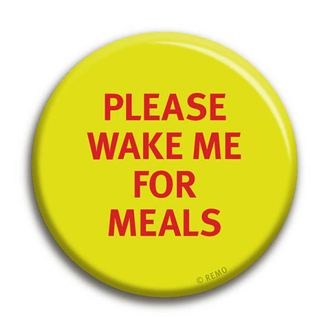Please Wake Me for Meals Badge