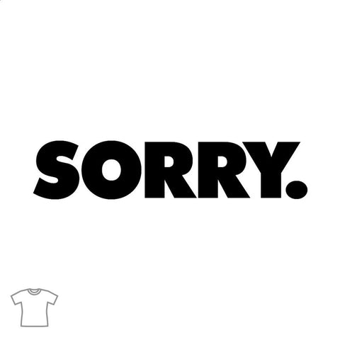 SORRY. T Shirt for Women