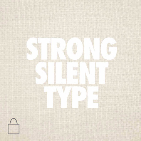 Strong Silent Type Tote Bags
