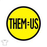 THEM=US T Shirt for Women