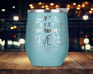 Best Mama Ever Wine Tumbler