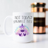 Not Today Sprinkle Tits Unicorn Coffee Mug
