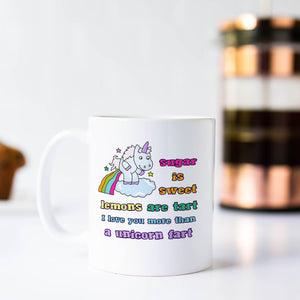 I Love You More than a Unicorn Fart Coffee Mug