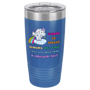 Blue I Love You More than a Unicorn Fart Tumbler