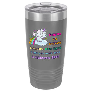 Gray I Love You More than a Unicorn Fart Tumbler
