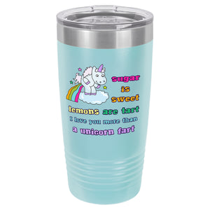 Light Blue I Love You More than a Unicorn Fart Tumbler