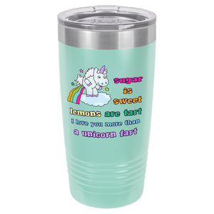 Mint Green I Love You More than a Unicorn Fart Tumbler
