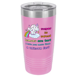 Pink I Love You More than a Unicorn Fart Tumbler
