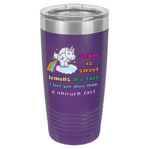 Purple I Love You More than a Unicorn Fart Tumbler