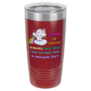 Red I Love You More than a Unicorn Fart Tumbler