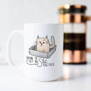 Trying to Get My Shit Together Coffee Mug