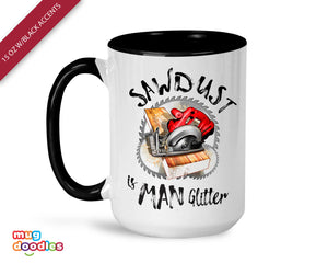 Sawdust is Man Glitter Father's Day Mug,  Woodworking Gift