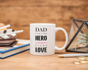 A Sons Hero A Daughters First Love Mug, Gift from Son and Daughter