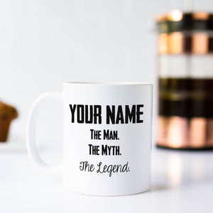 The Man The Myth The Legend, Personalized Coffee Mug