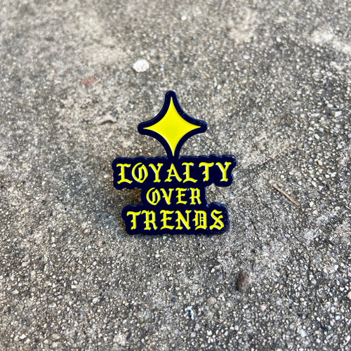 Loyalty Over Trends Pin