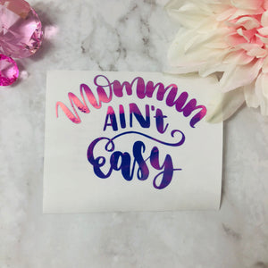"""Mommin Ain't Easy"" Unicorn Holo Decal"