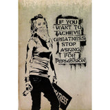 Banksy If You Want To Achieve Greatness Stop Asking For Permission