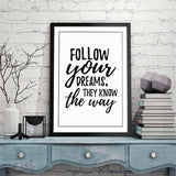 Follow Your Dreams Art Print