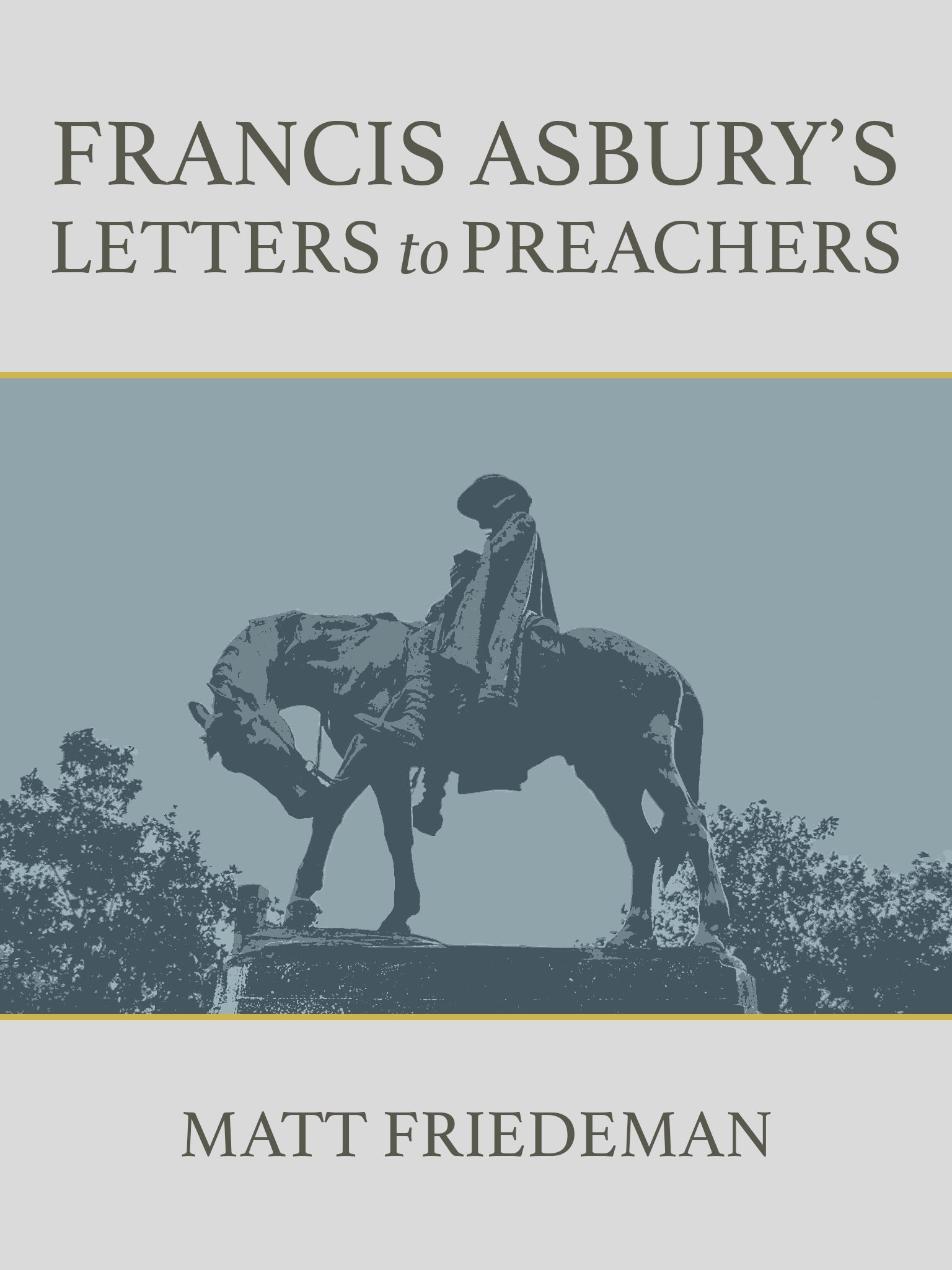 Francis Asburyu0027s Letters To Preachers