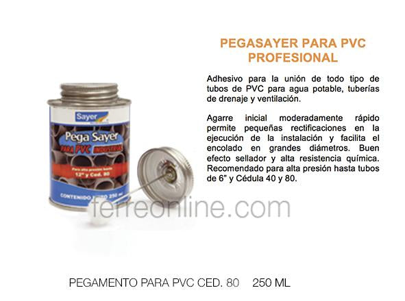 "PEGAMENTO PARA PVC 250ML SAYER SP-0310.10 (HASTA 12"", CED80)"