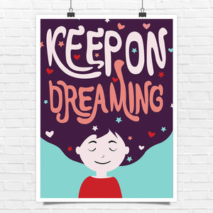 Keep On Dreaming Poster - Unique Gift
