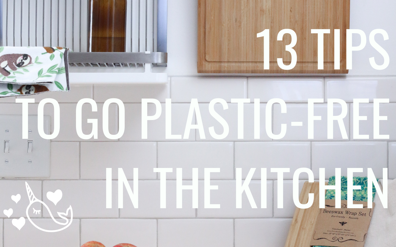 13 Tips To Go Plastic-Free In The Kitchen