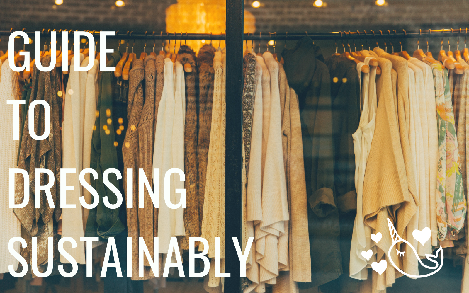 How to Dress Sustainably [2020 Guide to Sustainable Fashion]