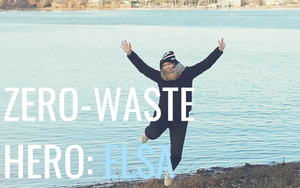 Zero-Waste Hero: An interview with Elsa