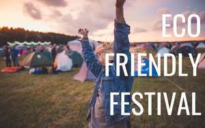 How To Be Eco Friendly At a Festival [5 Step guide]