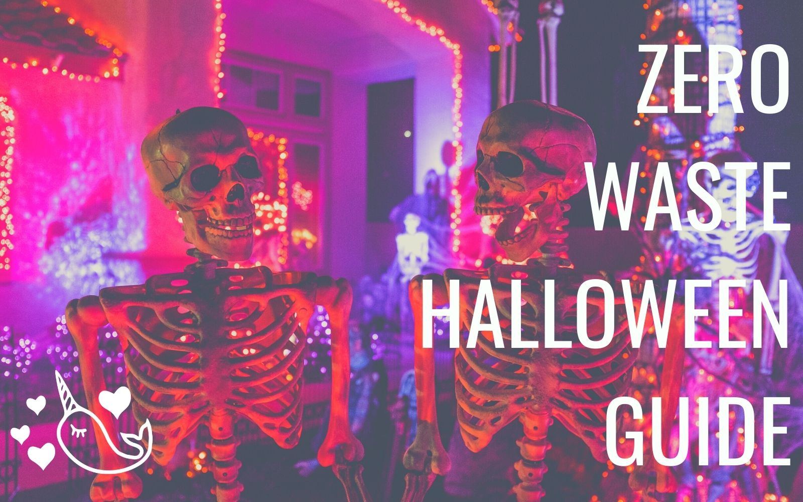 Zero Waste Halloween a Simple Spooky Guide