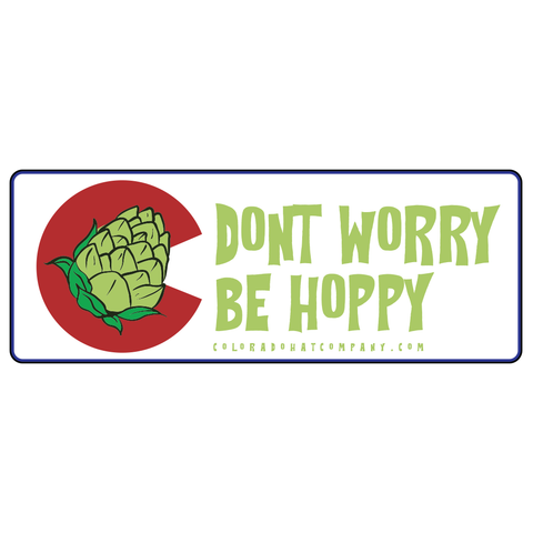 Colorado Don't Worry Be Hoppy Sticker