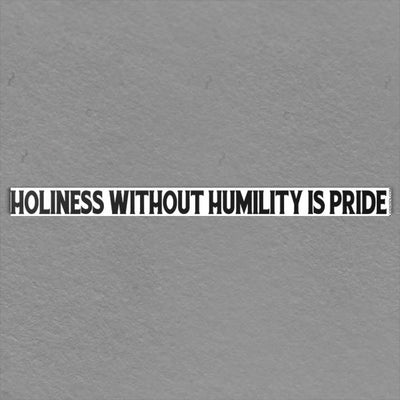 Holiness Without Humility Is Pride