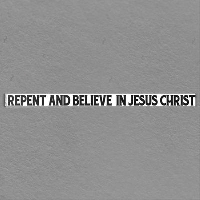 Repent And Believe In Jesus Christ