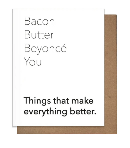 Bacon, Butter, Beyonce Greeting Card
