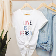 Love Is A Person Tee