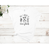 All I Need Is More Plants Unisex Short Sleeve T-shirt (Available in 3 colors)