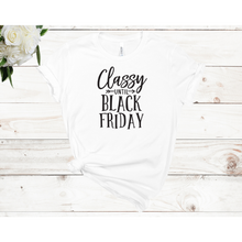 Load image into Gallery viewer, Classy Until Black Friday Unisex Short Sleeve T-shirt (Available in 4 colors)